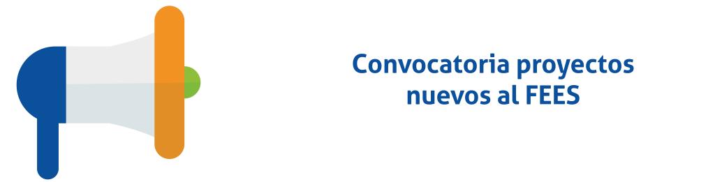 Convocatoria Proyectos FEES